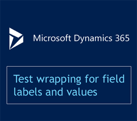 A Look At Dynamics 365 New Text Wrapping For Field Labels